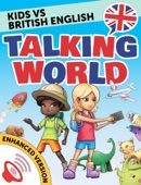 Kids vs British English: Talking World (Enhanced Version)