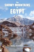 Zoltan Matrahazi - The Snowy Mountains of Egypt  artwork