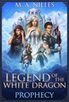 Legend Of The White Dragon Prophecy