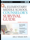 The Elementary  Middle School Counselors Survival Guide