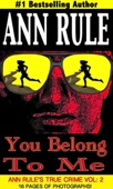 You Belong to Me and Other True Cases - Ann Rule Cover Art