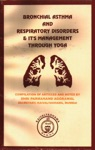 Bronchial Asthma And Respiratory Disorders  Its Management Through Yoga