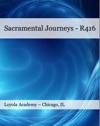 Sacramental Journeys  R416 Loyola Academy