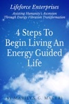 4 Steps To Begin Living An Energy Guided Life