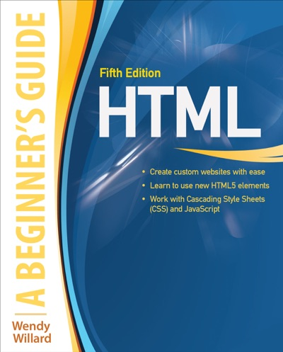 HTML A Beginners Guide 5E
