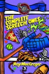 The Complete Screech Owls Volume 3