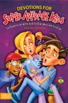 Devotions For Super Average Kids Book 1