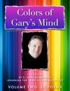 Colors Of Garys Mind - Volume Two -Enhanced Tablet  Desktop Version-