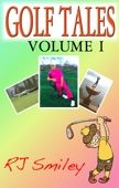 Golf Tales Volume I