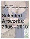 LG Williams  The Estate Of LG Williams Selected Artworks 2005 - 2010