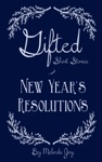 Gifted Short Stories  New Years Resolutions