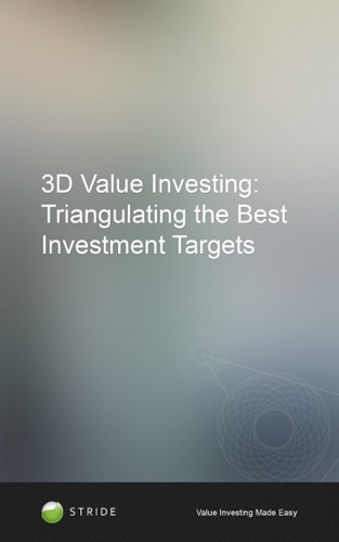 3D Value Investing Triangulating the Best Investment Targets