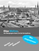 """Elise Meitner, das """"Übergangene Genie"""" und die Kernspaltung"""