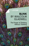 A Joosr Guide To Blink By Malcolm Gladwell