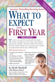 What to Expect the First Year - Heidi Murkoff & Sharon Mazel Book