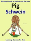 Bilingual Book In English And German Pig - Schwein - Learn German Collection