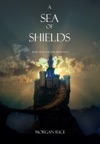 A Sea Of Shields Book 10 In The Sorcerers Ring