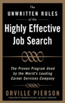 The Unwritten Rules Of The Highly Effective Job Search The Proven Program Used By The Worlds Leading Career Services Company  The Proven Program Used By The Worlds Leading Career Services Company