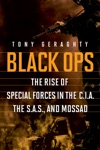 Black Ops The Rise Of Special Forces In The CIA The SAS And Mossad