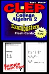 CLEP College Algebra Test Prep Review--Exambusters Algebra 2-Trig Flash Cards--Workbook 2 Of 2