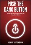 Push The Dang Button Overcome The Fear Of Starting Get Things Done  Value Your Productivity