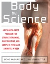 Body By Science  A Research Based Program To Get The Results You Want In 12 Minutes A Week