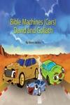 Bible Machine Car Series David And Goliath