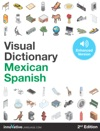 Visual Dictionary Mexican Spanish Enhanced Version - 2nd Edition