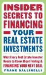 Insider Secrets To Financing Your Real Estate Investments