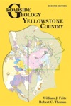 Roadside Geology Of Yellowstone Country Second Edition