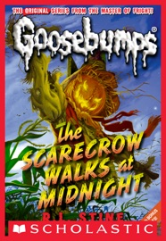 DOWNLOAD OF CLASSIC GOOSEBUMPS #16: THE SCARECROW WALKS AT MIDNIGHT PDF EBOOK