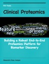 Clinical Proteomics  Building A Robust End-to-End Proteomics Platform For Biomarker Discovery