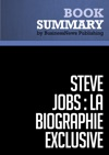 Rsum Steve Jobs La Biographie Exclusive - Walter Isaacson