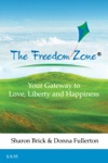 The Freedom Zone Your Gateway To Love Liberty And Happiness