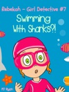 Rebekah - Girl Detective 7 Swimming With Sharks