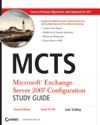 MCTS Microsoft Exchange Server 2007 Configuration Study Guide