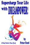 Supercharge Your Life With Dreampower