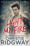Light My Fire Rock Royalty Book 1