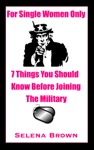 For Single Women Only  7 Things You Should Know Before Joining The Military