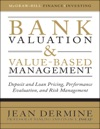 Bank Valuation And Value-Based Management Deposit And Loan Pricing Performance Evaluation And Risk Management
