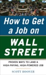 How To Get A Job On Wall Street Proven Ways To Land A High-Paying High-Power Job