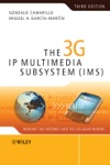 The 3G IP Multimedia Subsystem IMS