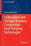 Coabsorbent And Thermal Recovery Compression Heat Pumping Technologies