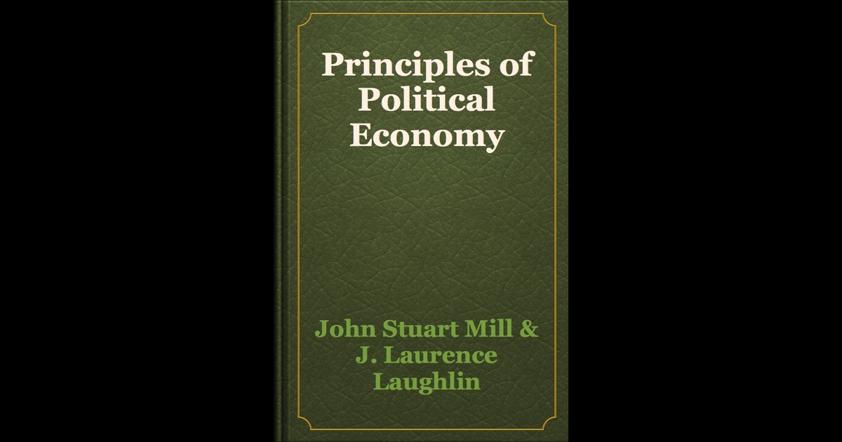 john stuart mill essays political economy Mill's economic theory moved from free market capitalism, to government intervention within the precepts of utilitarianism, and finally to socialism first page: essays on some unsettled questions of political economy by john stuart mill 1844 preface of these essays, which were written in 1829 and 1830, the fifth alone has been previously printed.