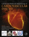 Cellular And Molecular Pathobiology Of Cardiovascular Disease