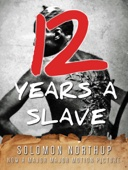 Twelve Years a Slave (Illustrated) - Solomon Northup Cover Art