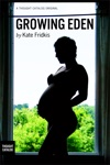 Growing Eden Twenty-something And Pregnant In New York City