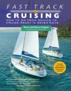 Fast Track To Cruising  How To Go From Novice To Cruise-Ready In Seven Days