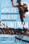 The True Adventures Of The Worlds Greatest Stuntman