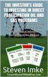 The Investors Guide To Investing In Direct Participation Oil And Gas Programs
